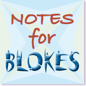 Notes for Blokes